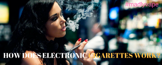 HOW DOES ELECTRONIC CIGARETTES WORK?